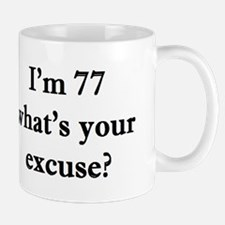 77 your excuse 2 Mugs