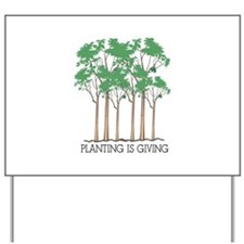 Planting Is Giving Yard Sign