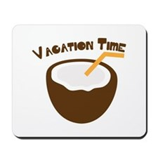 Vacation Time Mousepad