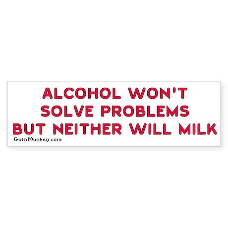 Alcohol or Milk, Bumper Sticker