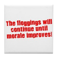 The Floggings will Continue Tile Coaster