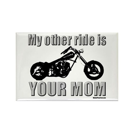 My other ride is your mom Rectangle Magnet (10 pac