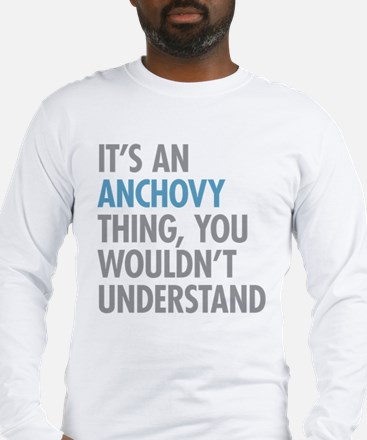 Anchovy Thing Long Sleeve T-Shirt
