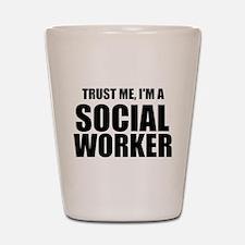 Trust Me, I'm A Social Worker Shot Glass