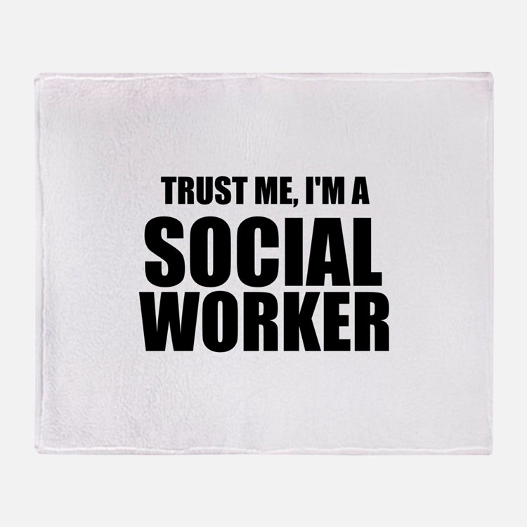 Trust Me, I'm A Social Worker Throw Blanket