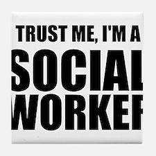 Trust Me, I'm A Social Worker Tile Coaster