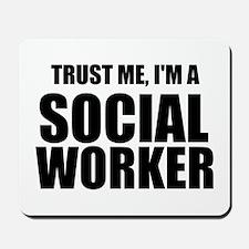 Trust Me, I'm A Social Worker Mousepad