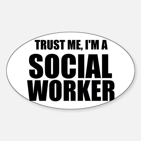 Trust Me, I'm A Social Worker Decal