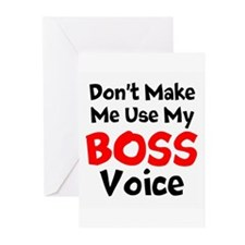 Dont Make Me Use My Boss Voice Greeting Cards