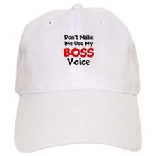 Dont Make Me Use My Boss Voice Baseball Baseball Cap