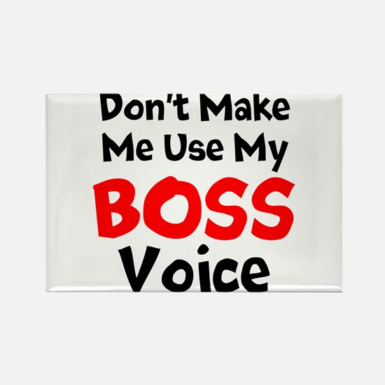 Dont Make Me Use My Boss Voice Magnets