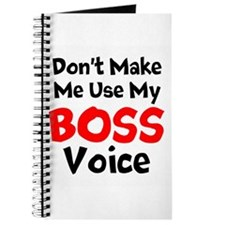 Dont Make Me Use My Boss Voice Journal