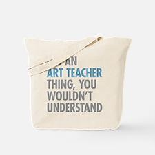 Art Teacher Thing Tote Bag