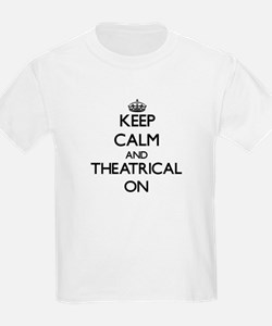Keep Calm and Theatrical ON T-Shirt