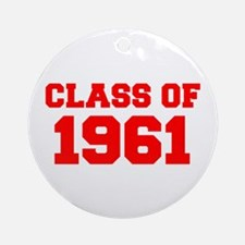 CLASS OF 1961-Fre red 300 Ornament (Round)