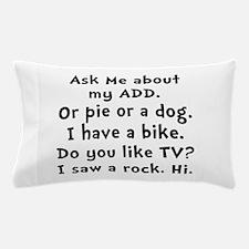 My ADD Pillow Case