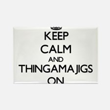 Keep Calm and Thingamajigs ON Magnets