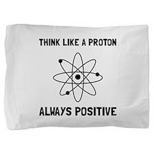 Proton Always Positive Pillow Sham