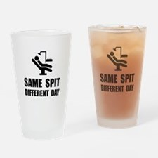 Same Spit Different Day Drinking Glass