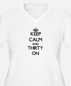 Keep Calm and Thirty ON Plus Size T-Shirt