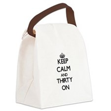 Keep Calm and Thirty ON Canvas Lunch Bag