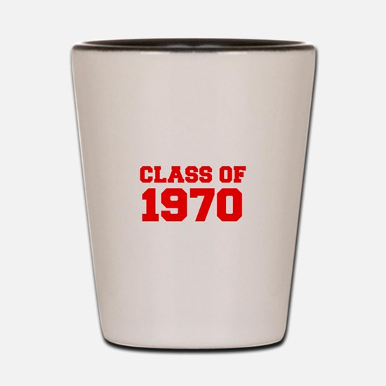 CLASS OF 1970-Fre red 300 Shot Glass