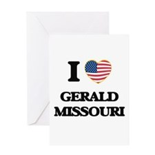 I love Gerald Missouri Greeting Cards