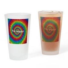 you trippin? Drinking Glass
