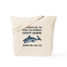 Sharks Will Kill You Tote Bag
