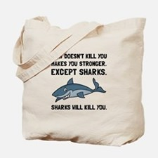 Sharks Will Kill You Tote Bag