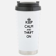 Keep Calm and Thrift ON Stainless Steel Travel Mug
