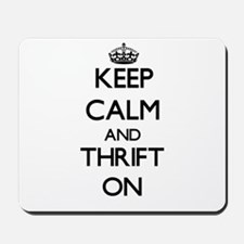 Keep Calm and Thrift ON Mousepad