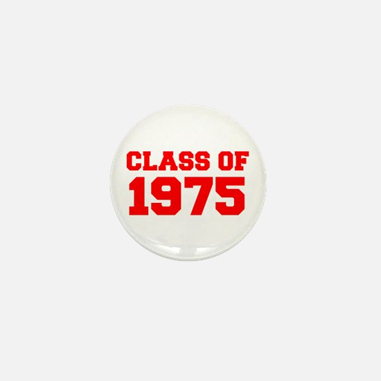 CLASS OF 1975-Fre red 300 Mini Button