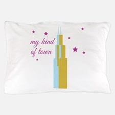 My Kind Of Town Pillow Case
