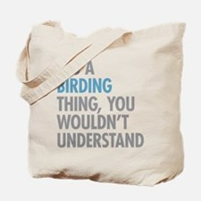 Birding Thing Tote Bag