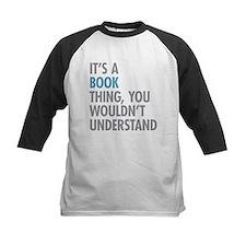 Its A Book Thing Baseball Jersey