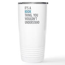 Its A Book Thing Travel Mug