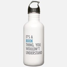 Its A Book Thing Water Bottle
