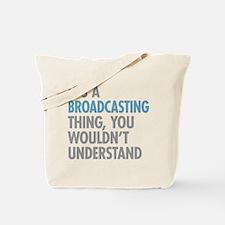 Broadcasting Tote Bag