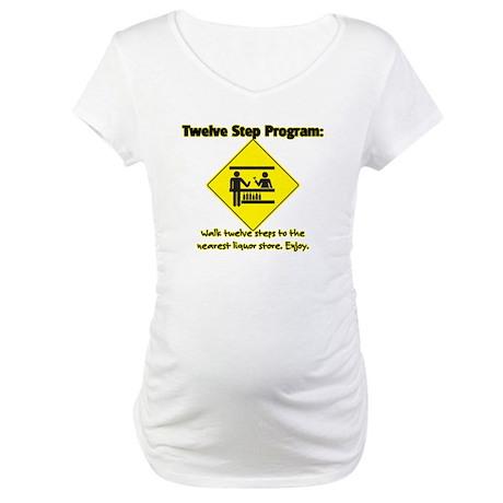Twelve Steps to Liquor Store Maternity T-Shirt