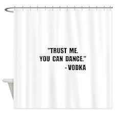 Vodka Dance Shower Curtain