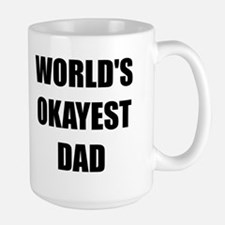 Worlds Okayest Dad Mugs