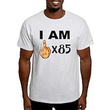 I Am Middle Finger Times 85 T-Shirt