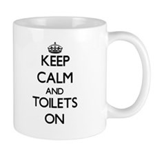 Keep Calm and Toilets ON Mugs