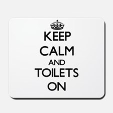 Keep Calm and Toilets ON Mousepad