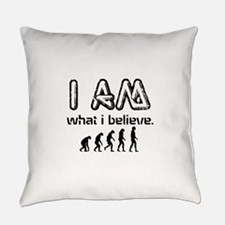I am What I Believe Everyday Pillow
