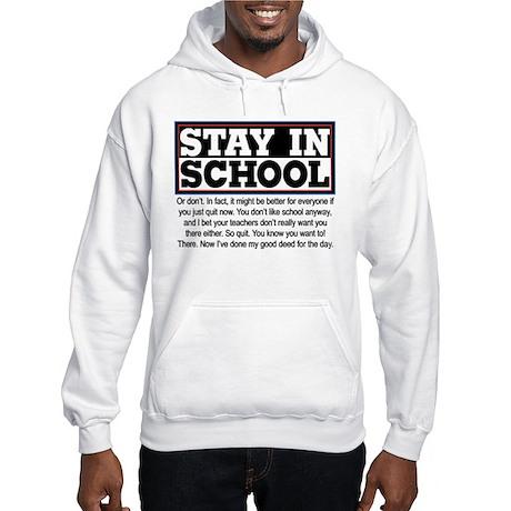 Don't Stay in School Hooded Sweatshirt