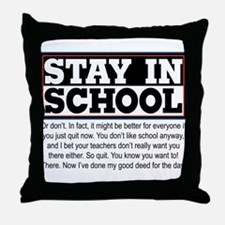 Don't Stay in School Throw Pillow