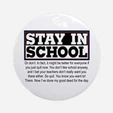 Don't Stay in School Ornament (Round)