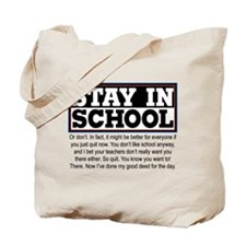 Don't Stay in School Tote Bag